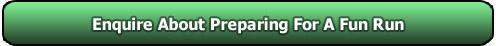 Enquire about Fun Run Preparation